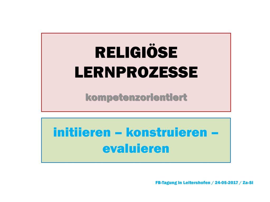 RELIGIÖSE LERNPROZESSE kompetenzorientiert