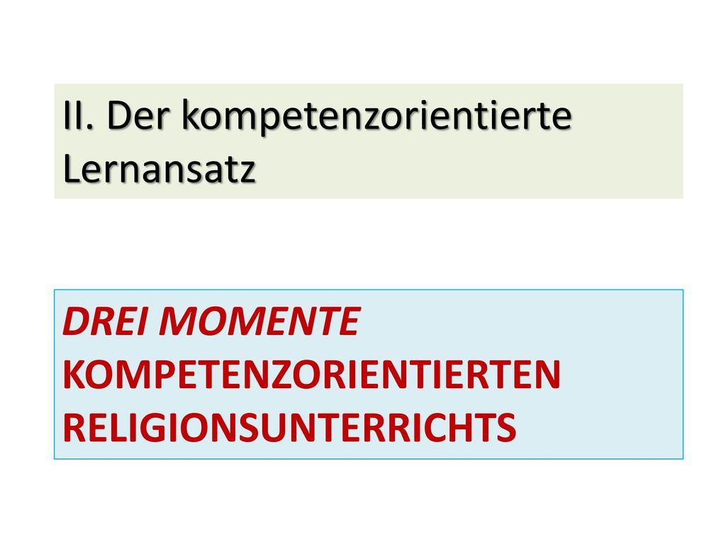 II. Der kompetenzorientierte Lernansatz