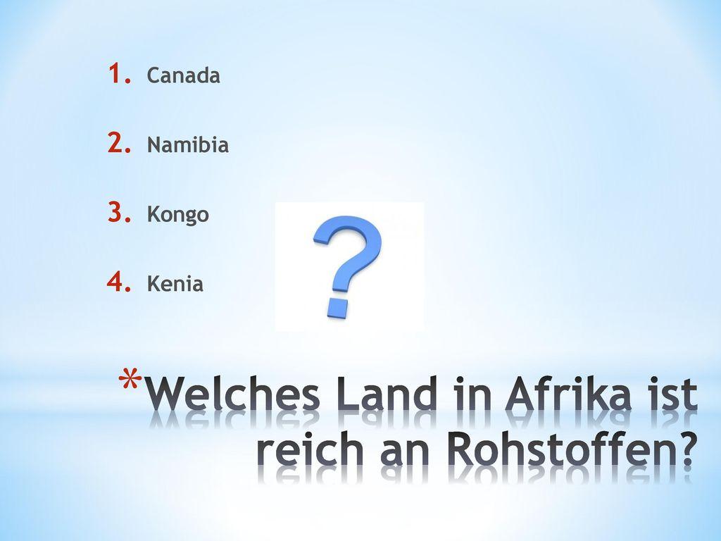 Welches Land in Afrika ist reich an Rohstoffen
