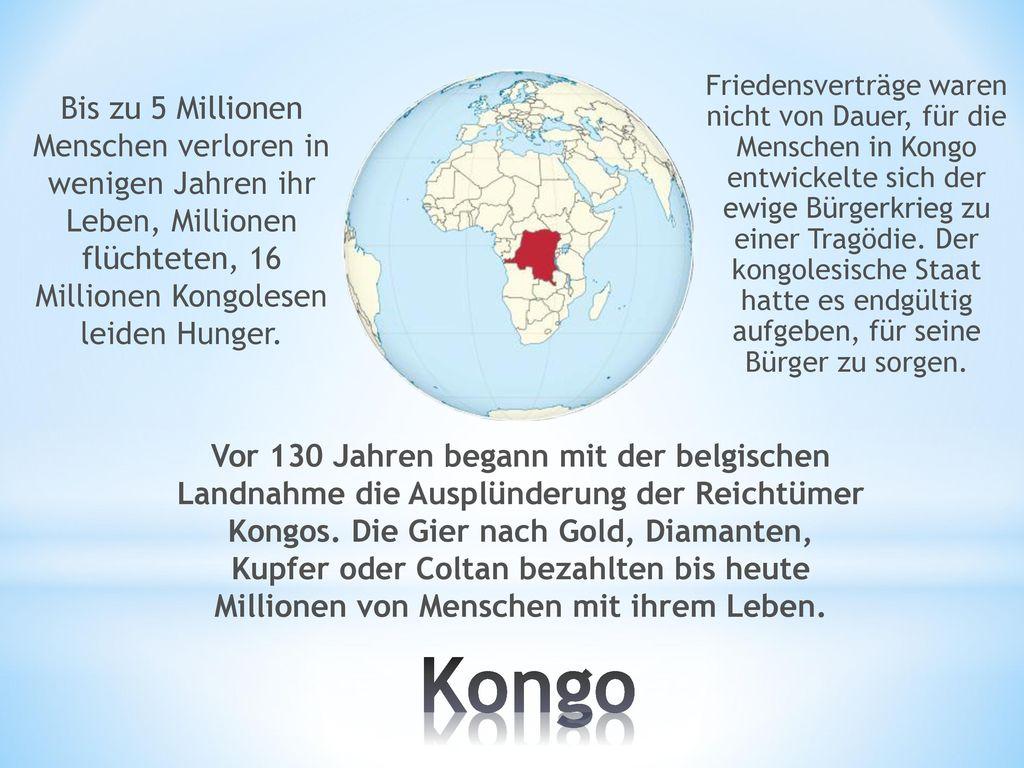 Friedensverträge waren nicht von Dauer, für die Menschen in Kongo entwickelte sich der ewige Bürgerkrieg zu einer Tragödie. Der kongolesische Staat hatte es endgültig aufgeben, für seine Bürger zu sorgen.
