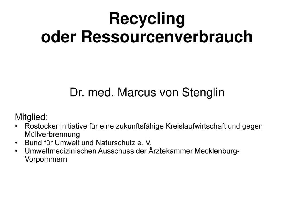 Recycling oder Ressourcenverbrauch