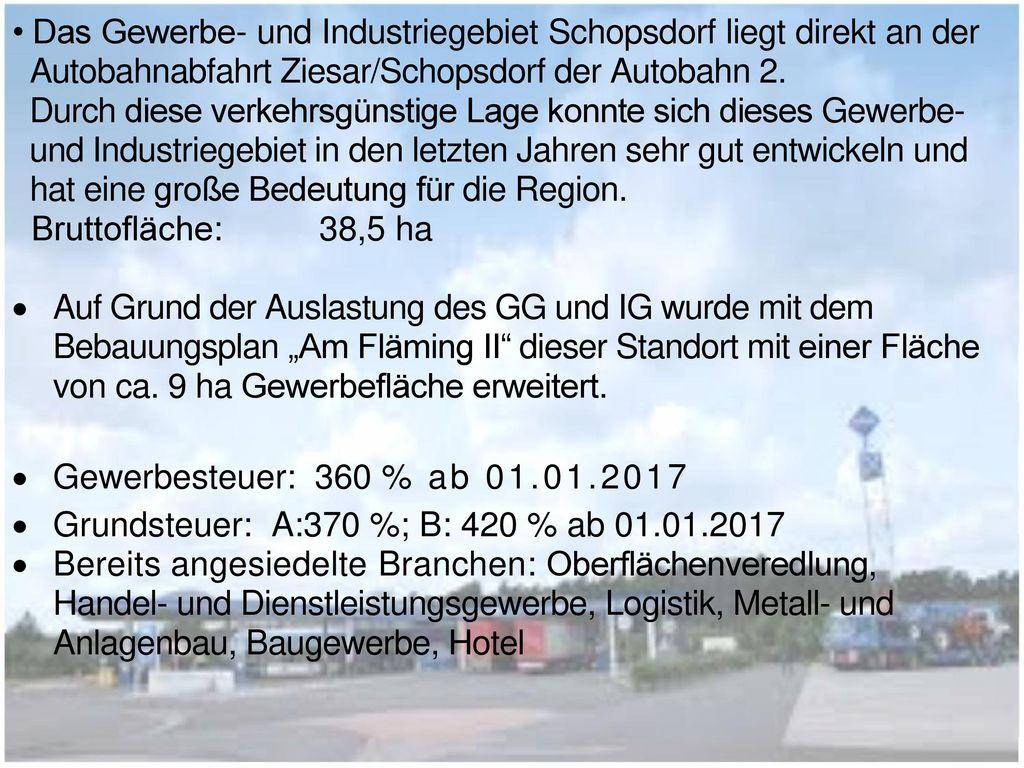 • Das Gewerbe- und Industriegebiet Schopsdorf liegt direkt an der