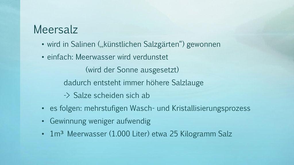 """Meersalz wird in Salinen (""""künstlichen Salzgärten ) gewonnen"""