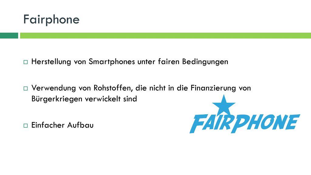 Fairphone Herstellung von Smartphones unter fairen Bedingungen