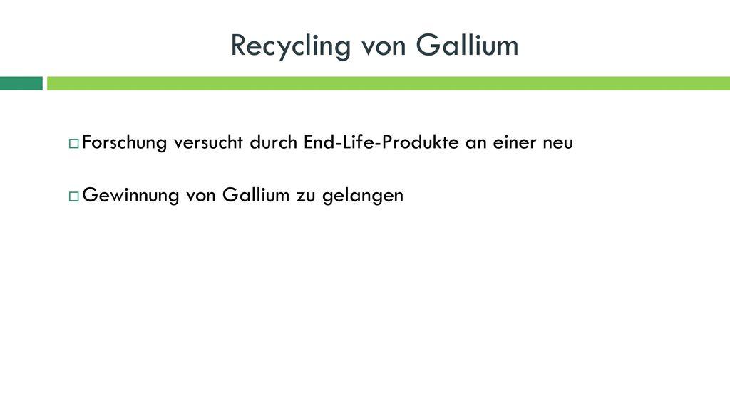 Recycling von Gallium Forschung versucht durch End-Life-Produkte an einer neu.