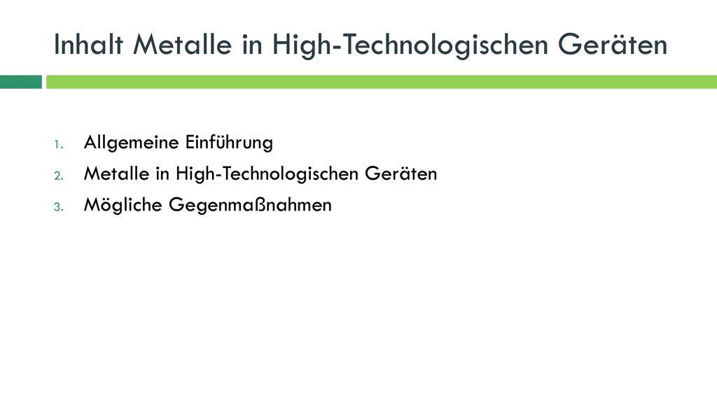 Inhalt Metalle in High-Technologischen Geräten