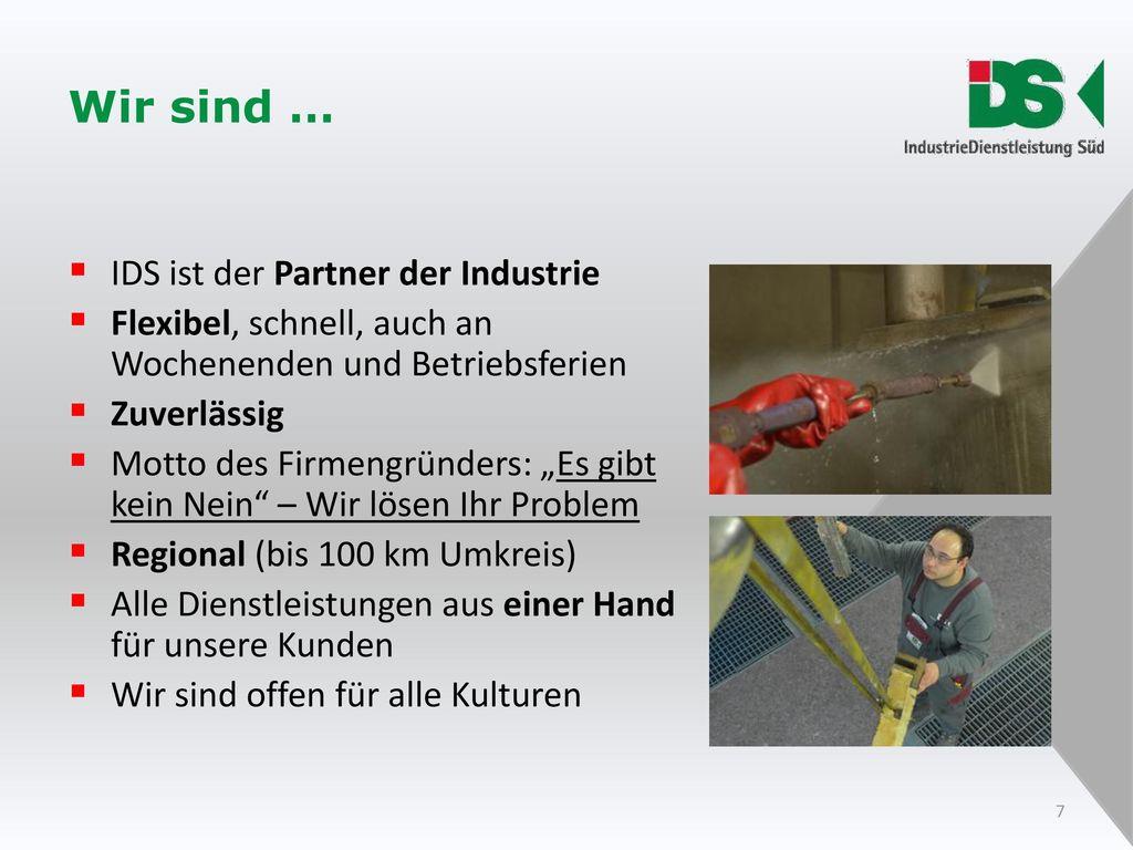 Wir sind … IDS ist der Partner der Industrie