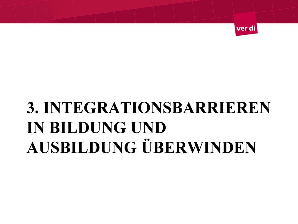 3. Integrationsbarrieren in Bildung und Ausbildung überwinden
