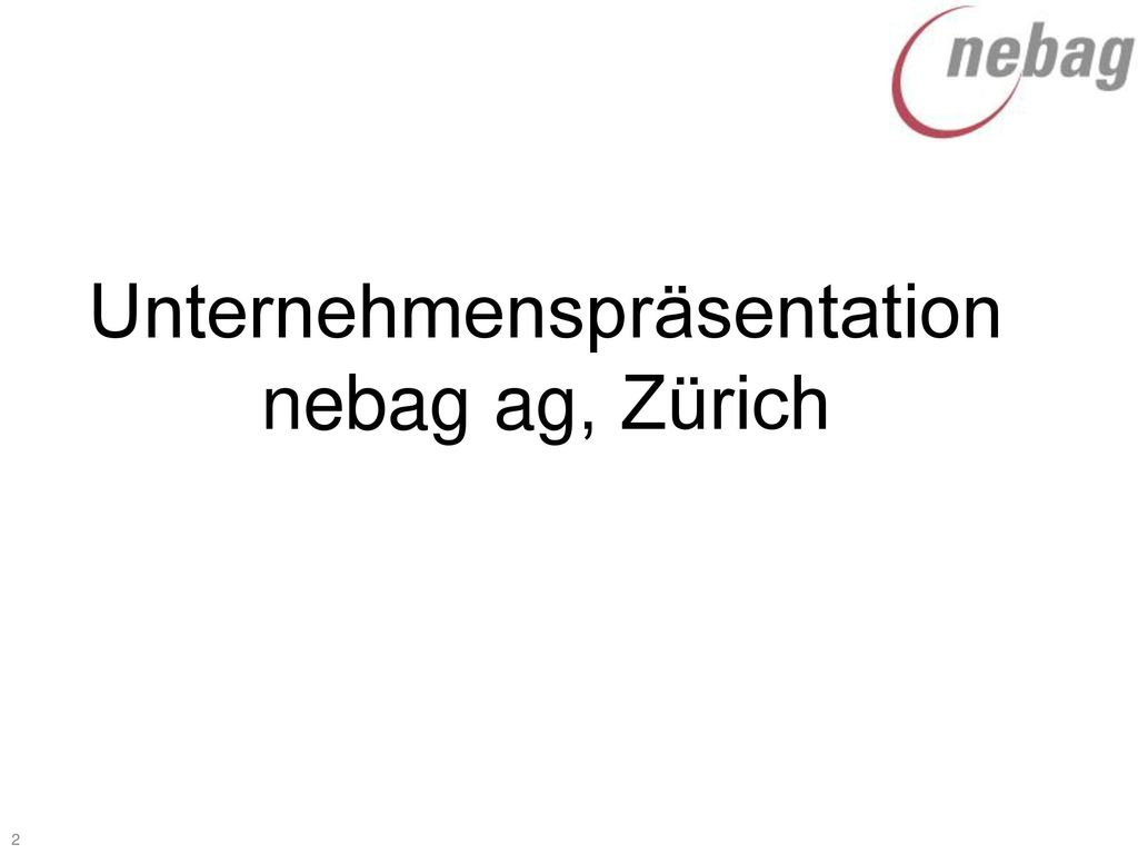 Unternehmenspräsentation nebag ag, Zürich