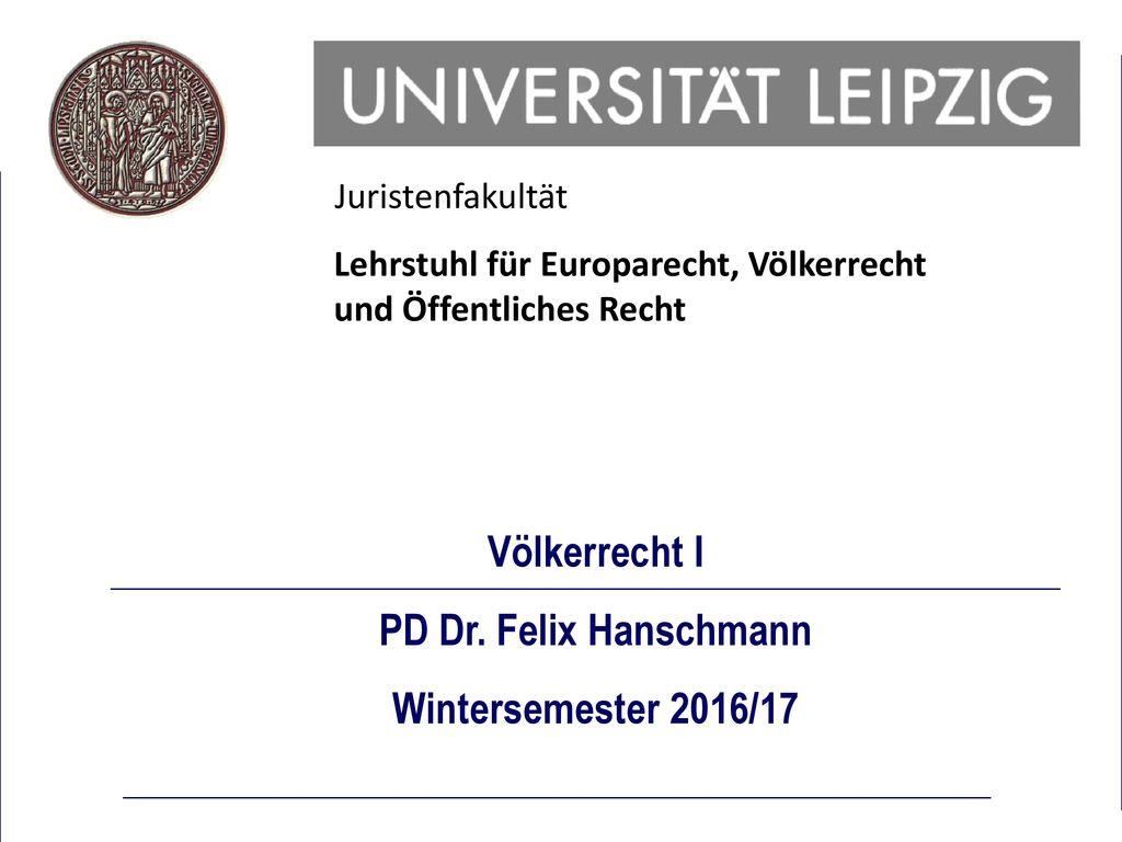 Völkerrecht I PD Dr. Felix Hanschmann Wintersemester 2016/17