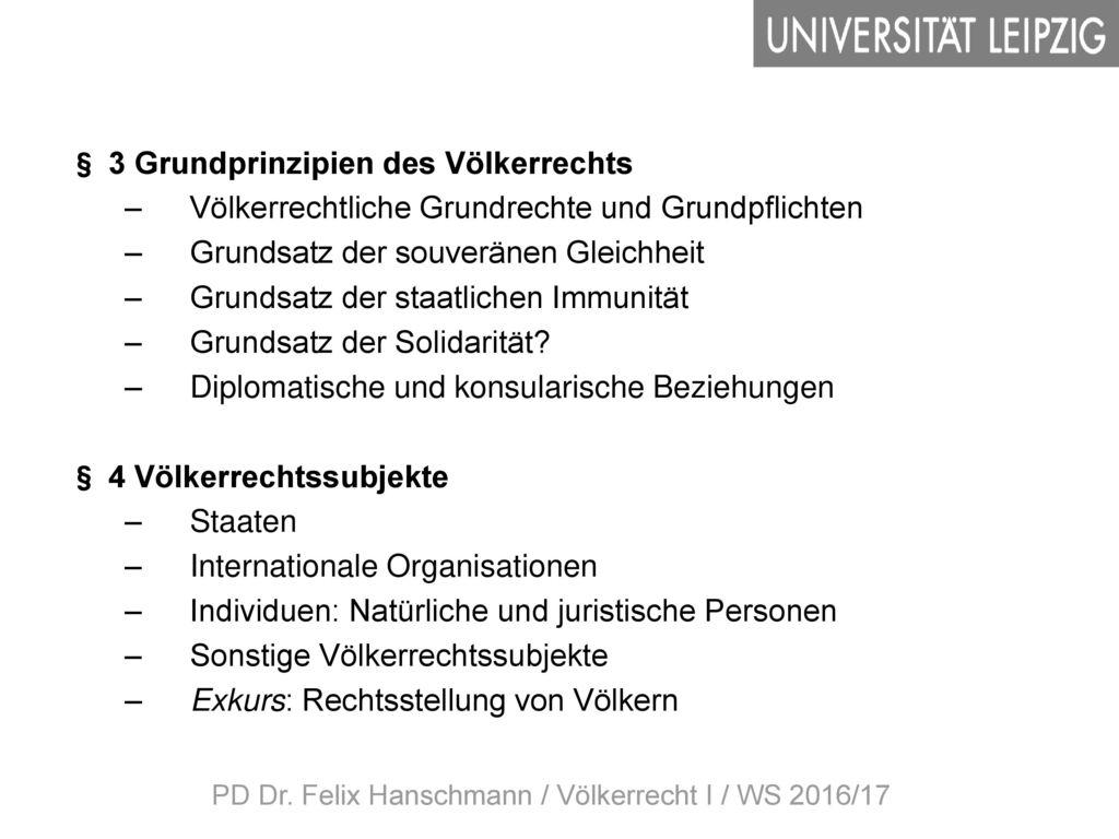 PD Dr. Felix Hanschmann / Völkerrecht I / WS 2016/17
