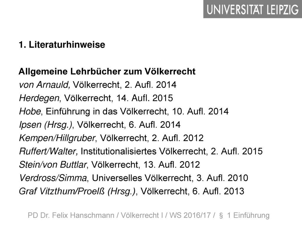PD Dr. Felix Hanschmann / Völkerrecht I / WS 2016/17 / § 1 Einführung