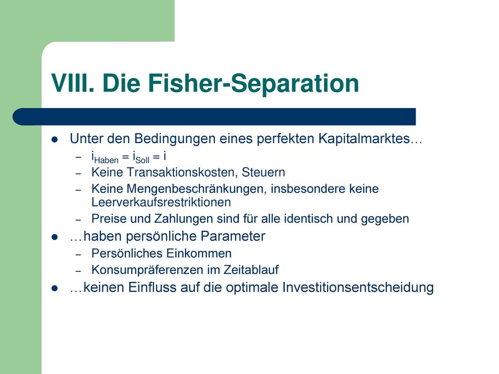 VIII. Die Fisher-Separation