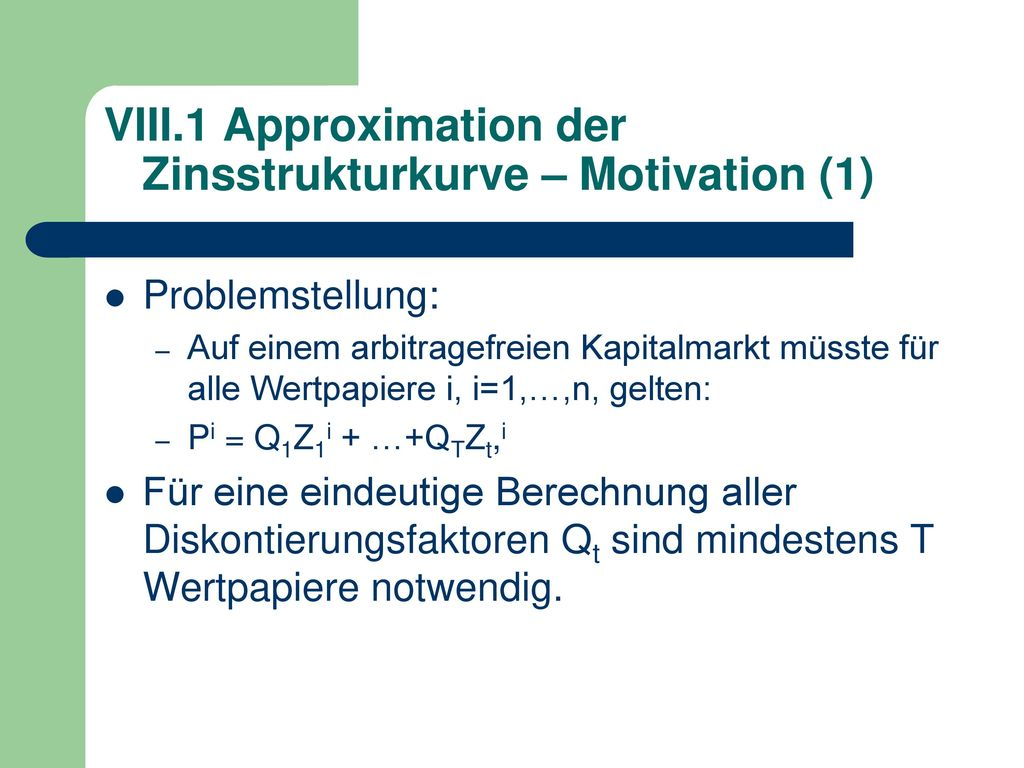 VIII.1 Approximation der Zinsstrukturkurve – Motivation (1)
