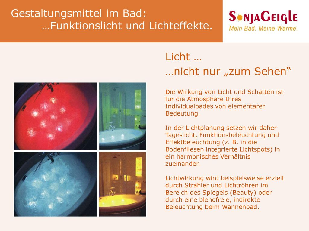 Gestaltungsmittel im Bad: …Funktionslicht und Lichteffekte.