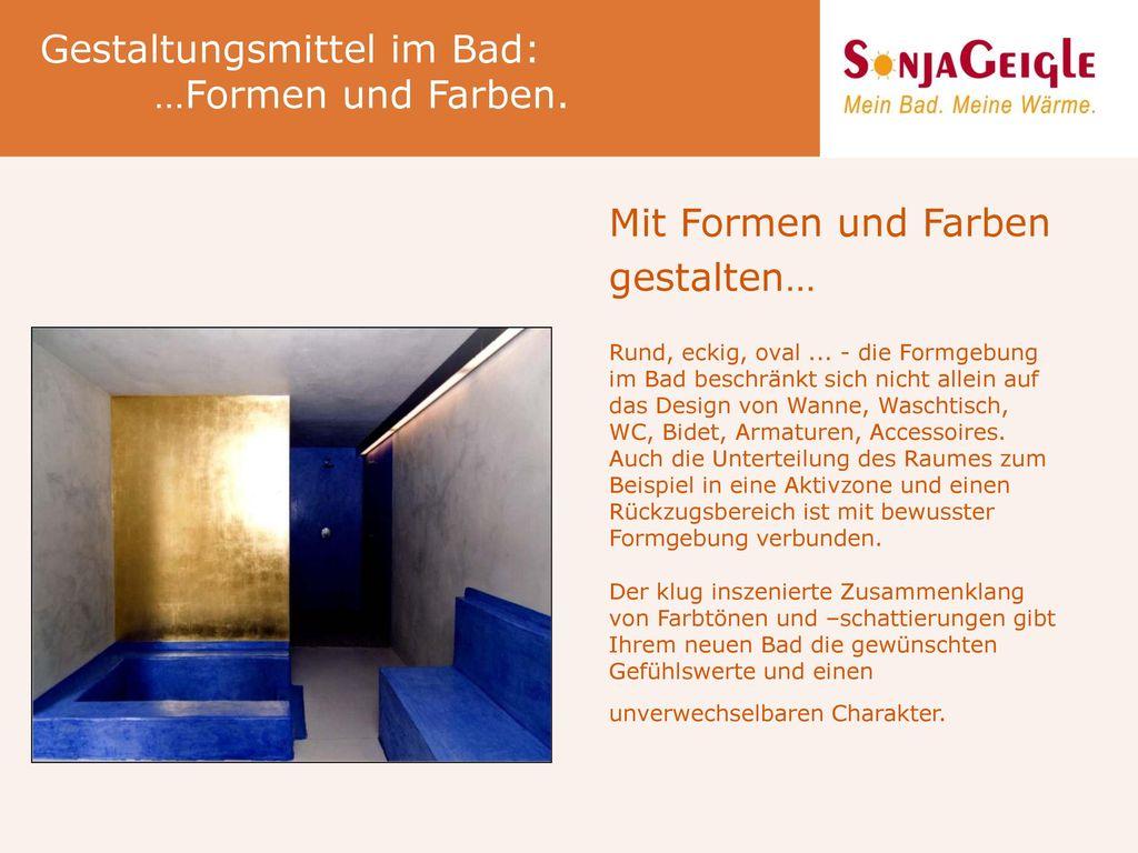 Gestaltungsmittel im Bad: …Formen und Farben.