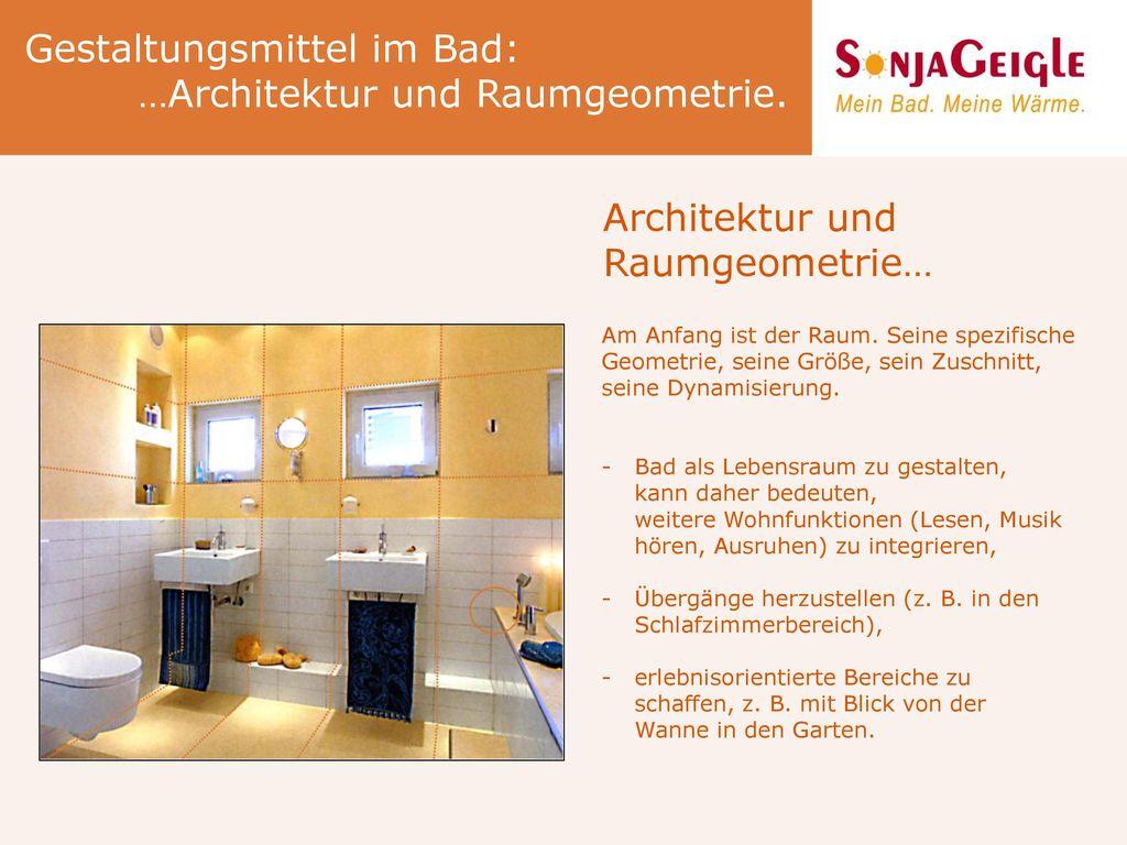 Gestaltungsmittel im Bad: …Architektur und Raumgeometrie.