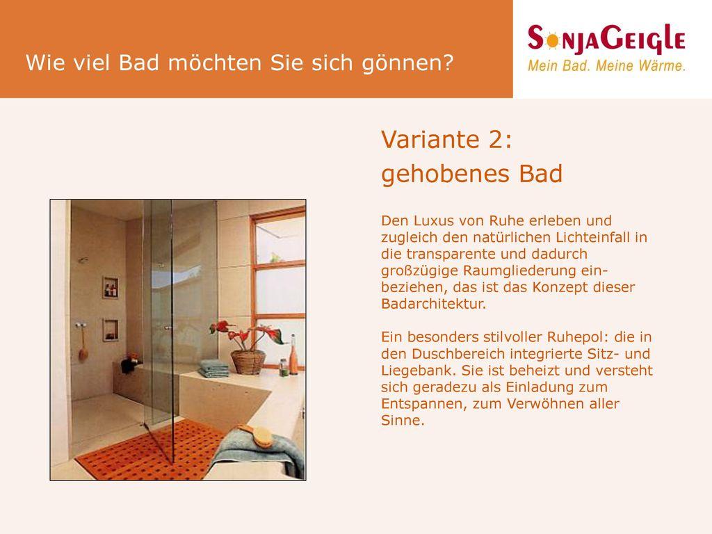 Variante 2: gehobenes Bad Wie viel Bad möchten Sie sich gönnen