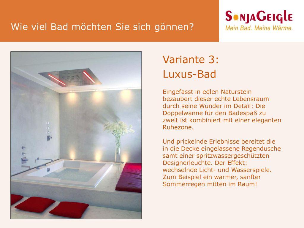 Variante 3: Luxus-Bad Wie viel Bad möchten Sie sich gönnen