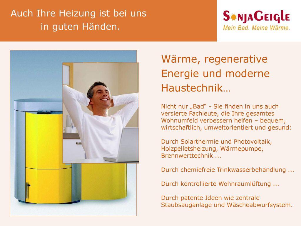 Wärme, regenerative Energie und moderne Haustechnik…