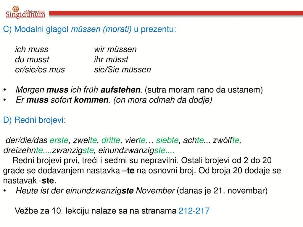C) Modalni glagol müssen (morati) u prezentu: