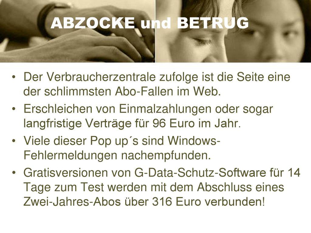 ABZOCKE und BETRUG Der Verbraucherzentrale zufolge ist die Seite eine der schlimmsten Abo-Fallen im Web.