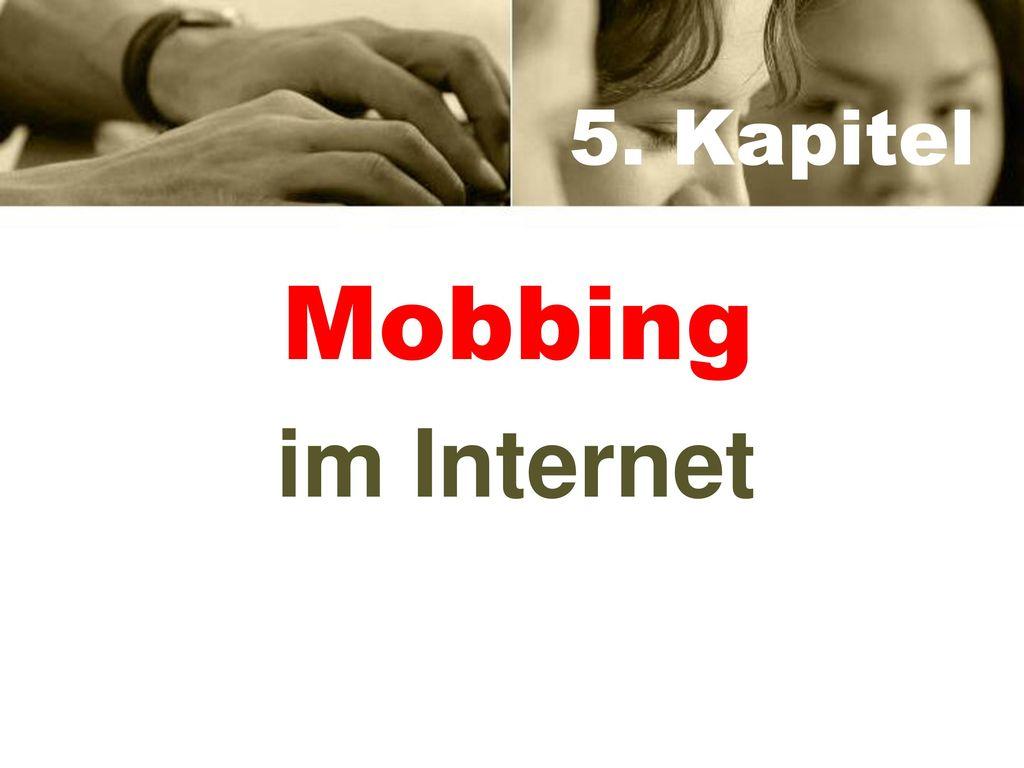 5. Kapitel Mobbing im Internet