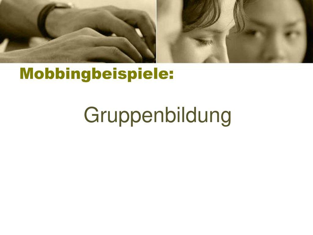 Mobbingbeispiele: Gruppenbildung Lehrer Version
