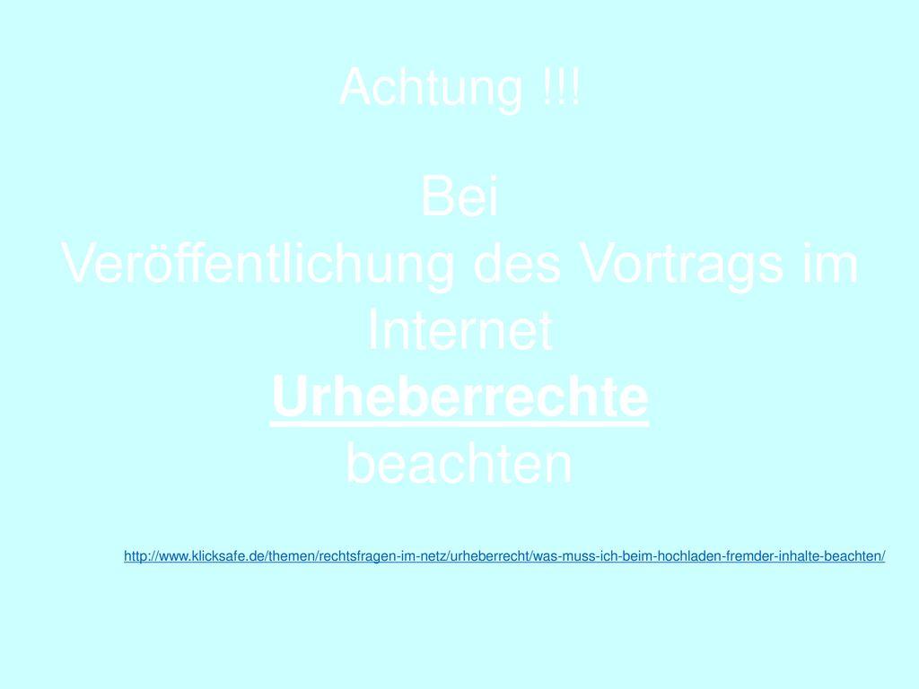 Bei Veröffentlichung des Vortrags im Internet Urheberrechte beachten