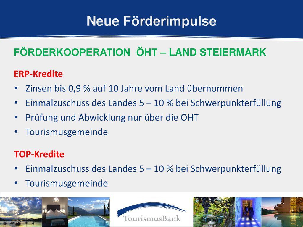 Neue Förderimpulse förderkooperation ÖHT – Land Steiermark ERP-Kredite