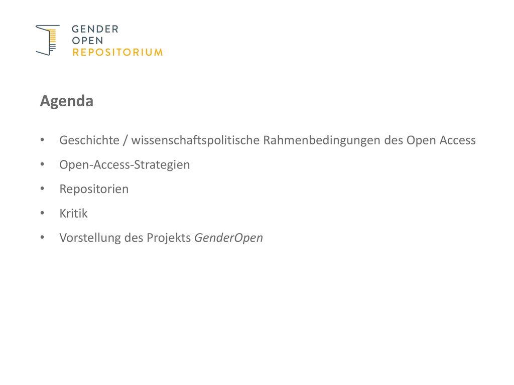 Agenda Geschichte / wissenschaftspolitische Rahmenbedingungen des Open Access. Open-Access-Strategien.