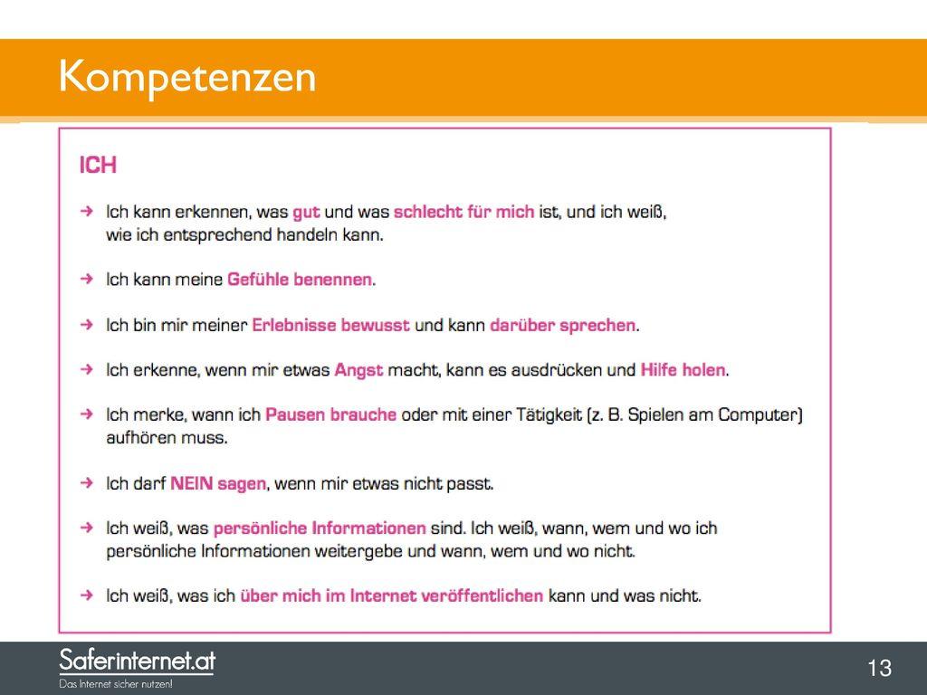 """Kompetenzen Weitere Informationen finden Sie im Unterrichtsmaterial """"Safer Internet in der Volksschule ."""