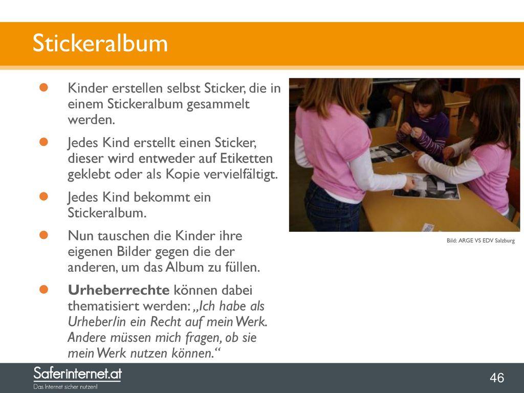Stickeralbum Kinder erstellen selbst Sticker, die in einem Stickeralbum gesammelt werden.