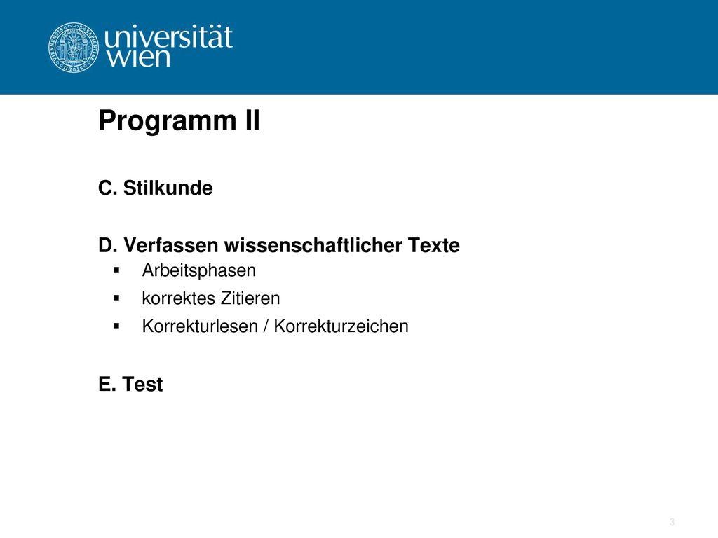 Programm II C. Stilkunde D. Verfassen wissenschaftlicher Texte E. Test