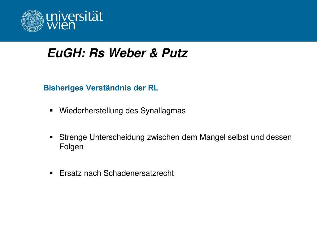 EuGH: Rs Weber & Putz Bisheriges Verständnis der RL