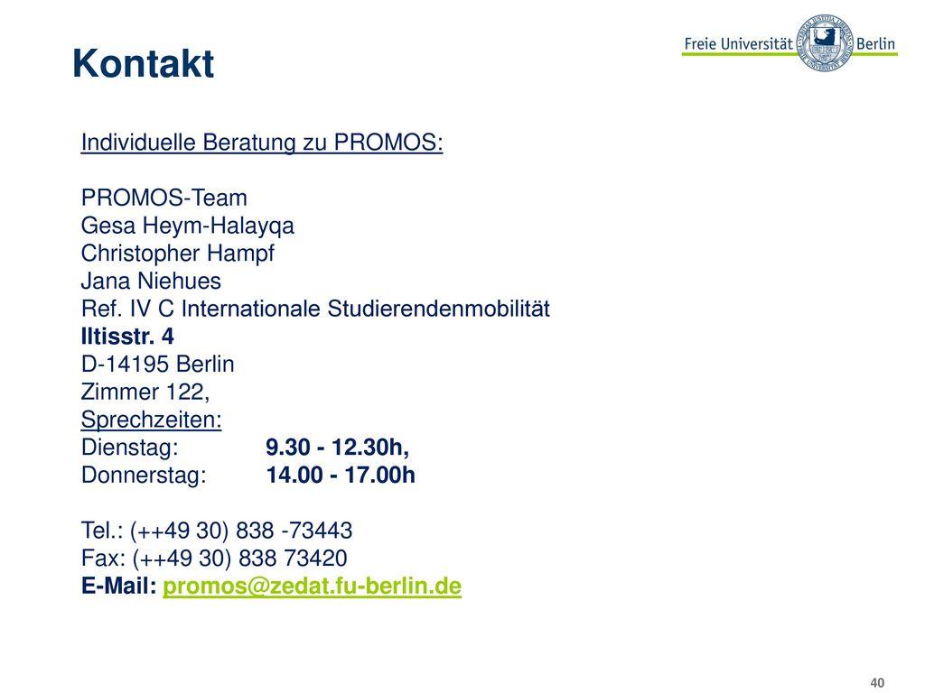 Bewertungsverfahren Relevanz des Auslandsvorhabens für das Studium/die berufliche. Orientierung. Einbettung in den Studienverlauf / den Lebenslauf.