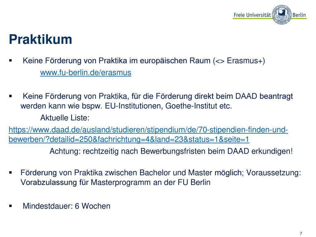 Achtung: rechtzeitig nach Bewerbungsfristen beim DAAD erkundigen!