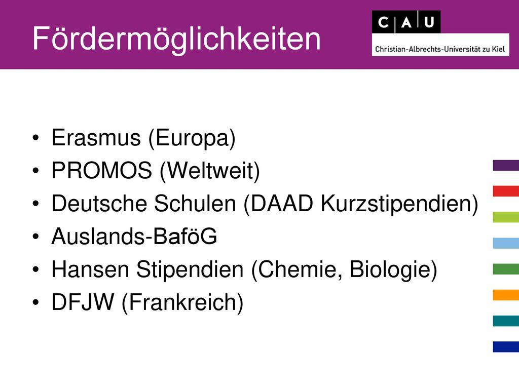 Fördermöglichkeiten Erasmus (Europa) PROMOS (Weltweit)