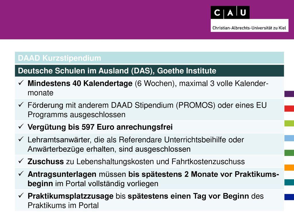 DAAD Kurzstipendium Deutsche Schulen im Ausland (DAS), Goethe Institute. Mindestens 40 Kalendertage (6 Wochen), maximal 3 volle Kalender-monate.