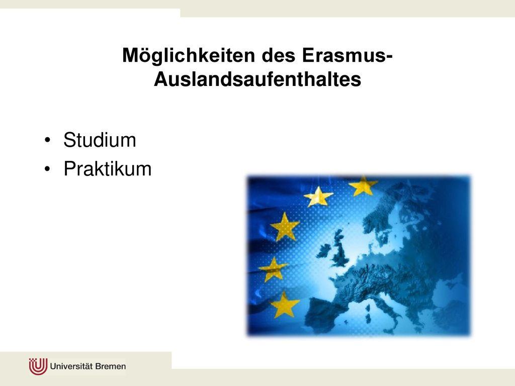 Möglichkeiten des Erasmus- Auslandsaufenthaltes