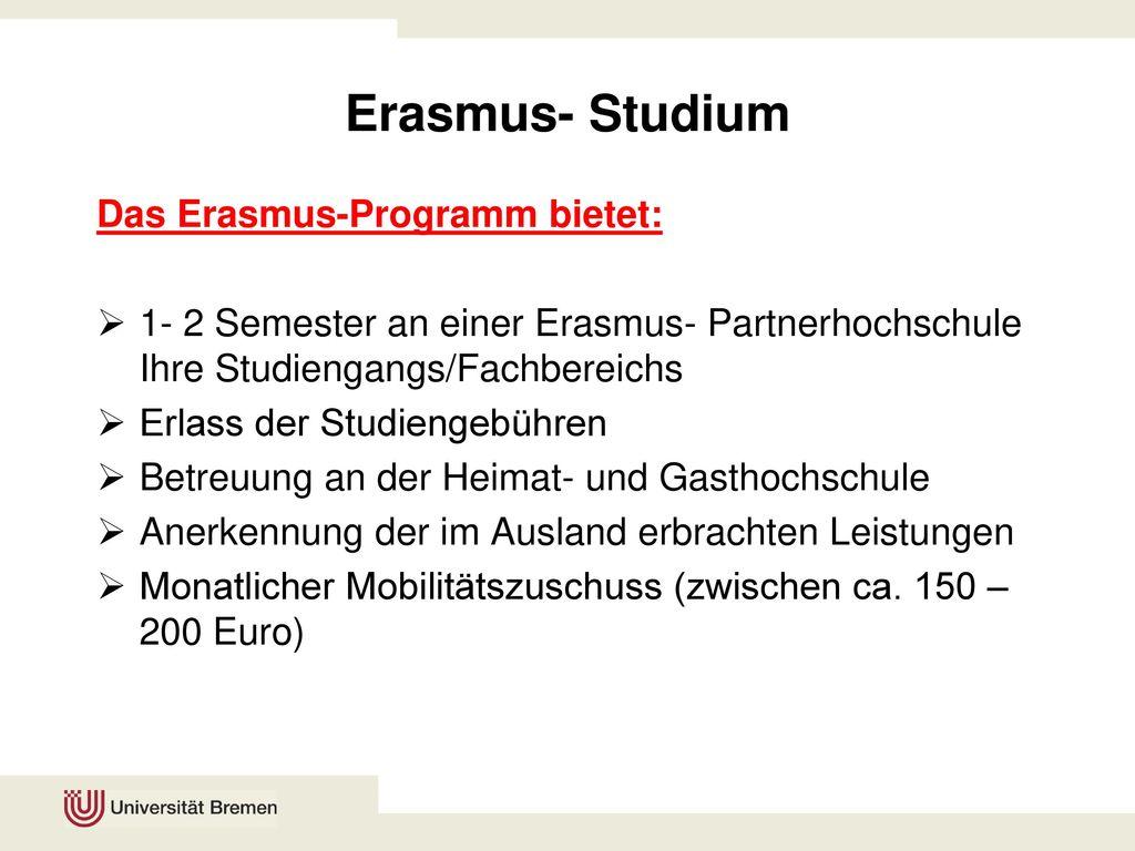 Erasmus- Studium Das Erasmus-Programm bietet: