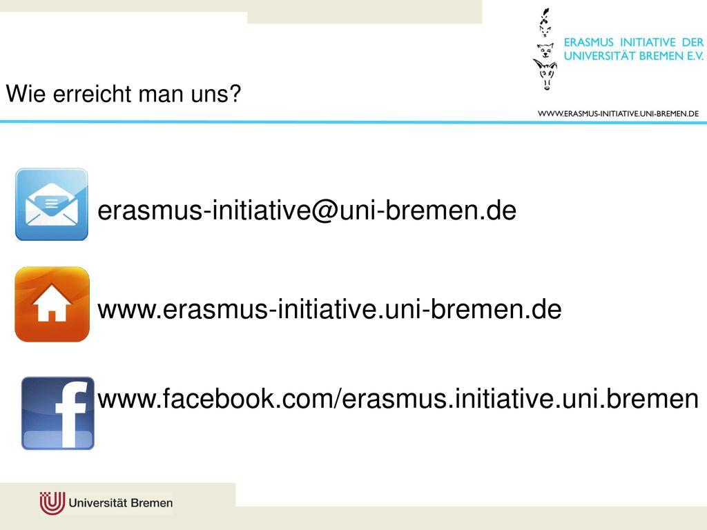 erasmus-initiative@uni-bremen.de www.erasmus-initiative.uni-bremen.de