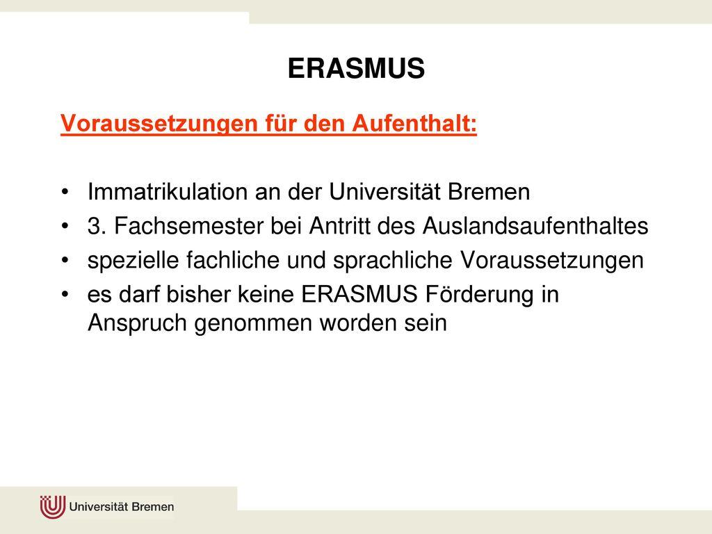 ERASMUS Voraussetzungen für den Aufenthalt: