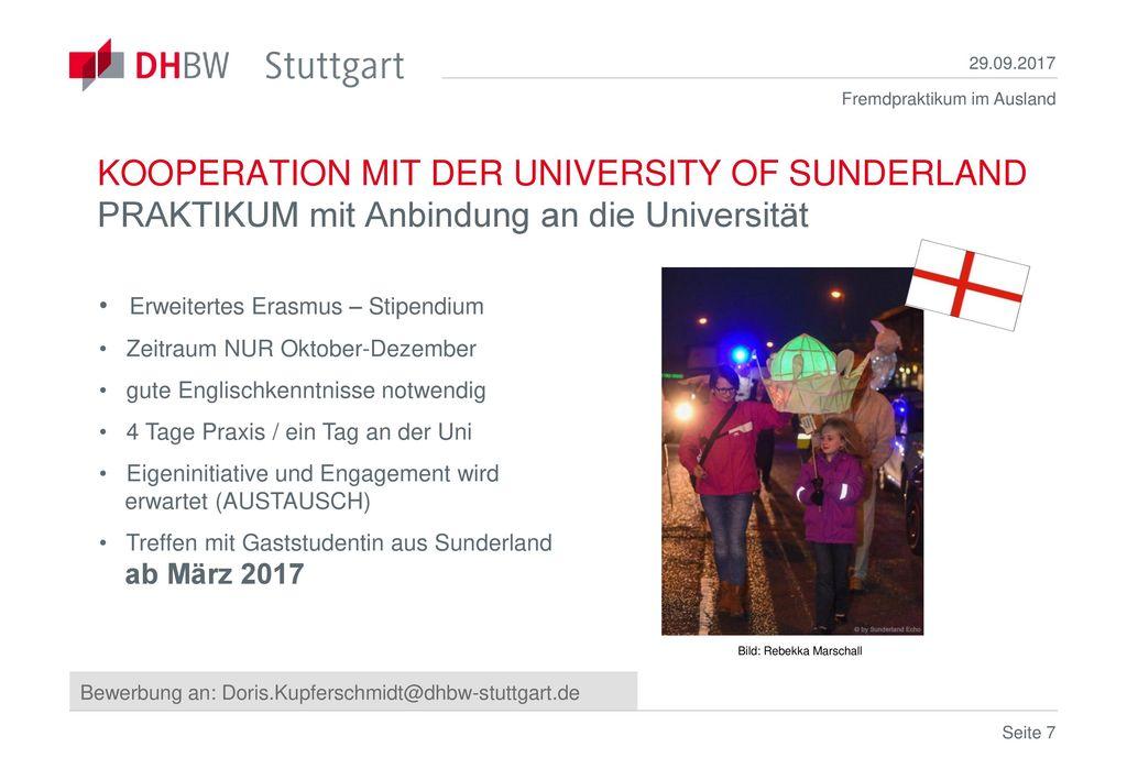 29.09.2017 KOOPERATION MIT DER UNIVERSITY OF SUNDERLAND PRAKTIKUM mit Anbindung an die Universität.