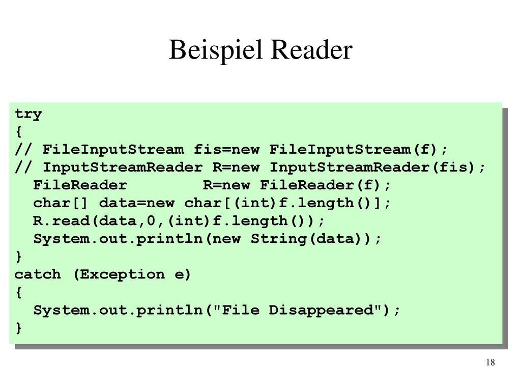 Beispiel Reader try { // FileInputStream fis=new FileInputStream(f);