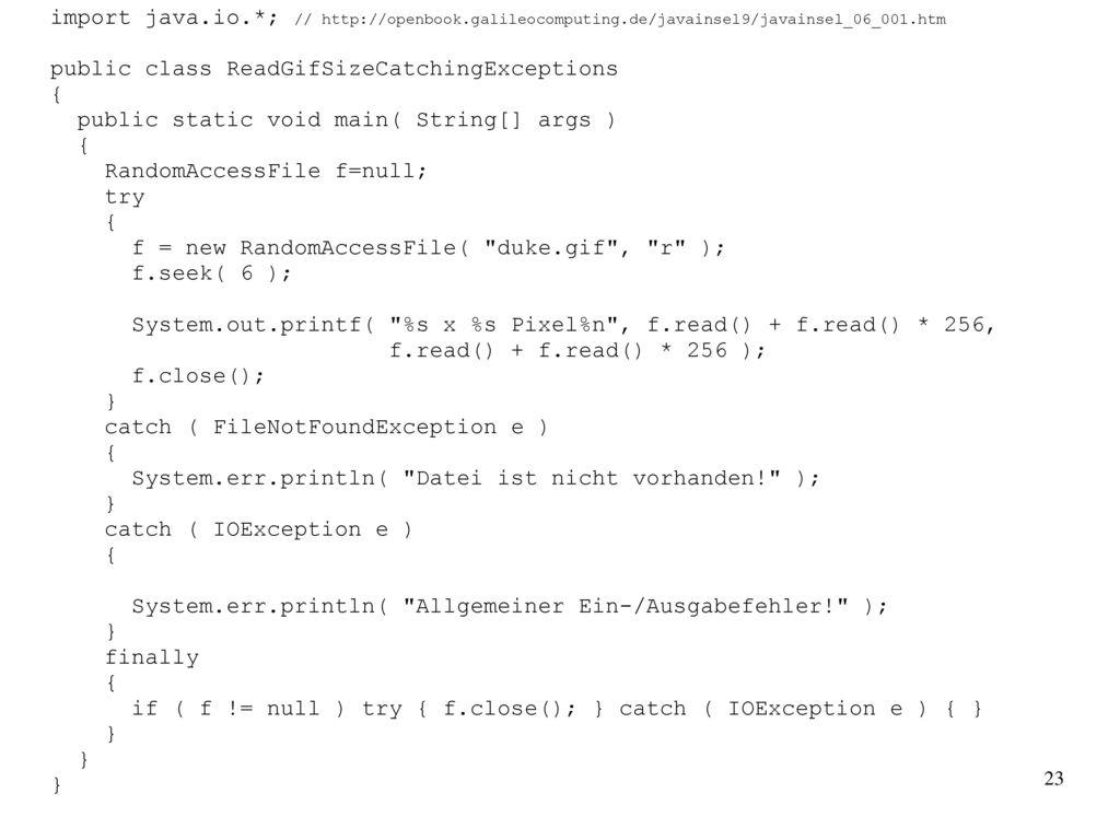 import java. io. ; // http://openbook. galileocomputing