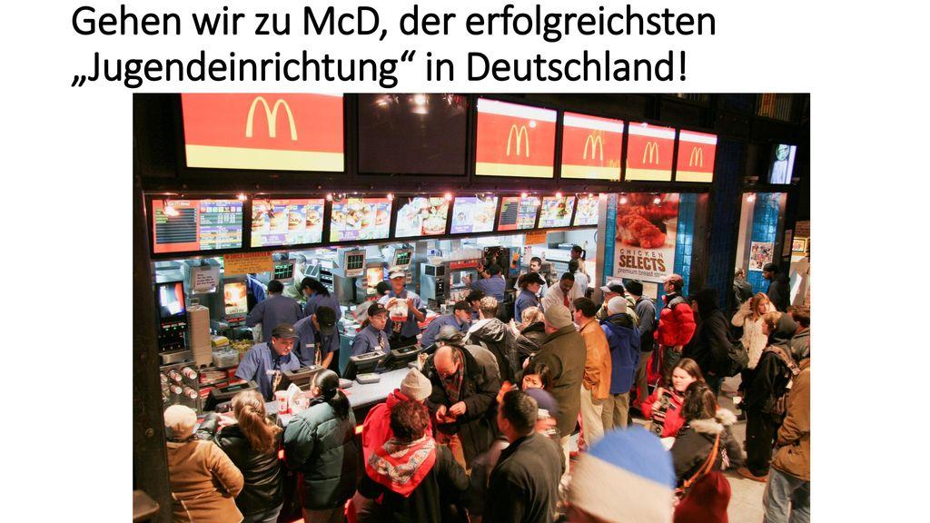 """Gehen wir zu McD, der erfolgreichsten """"Jugendeinrichtung in Deutschland!"""