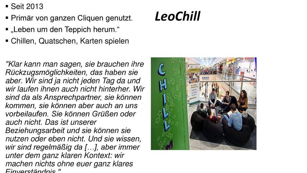 LeoChill Seit 2013 Primär von ganzen Cliquen genutzt.