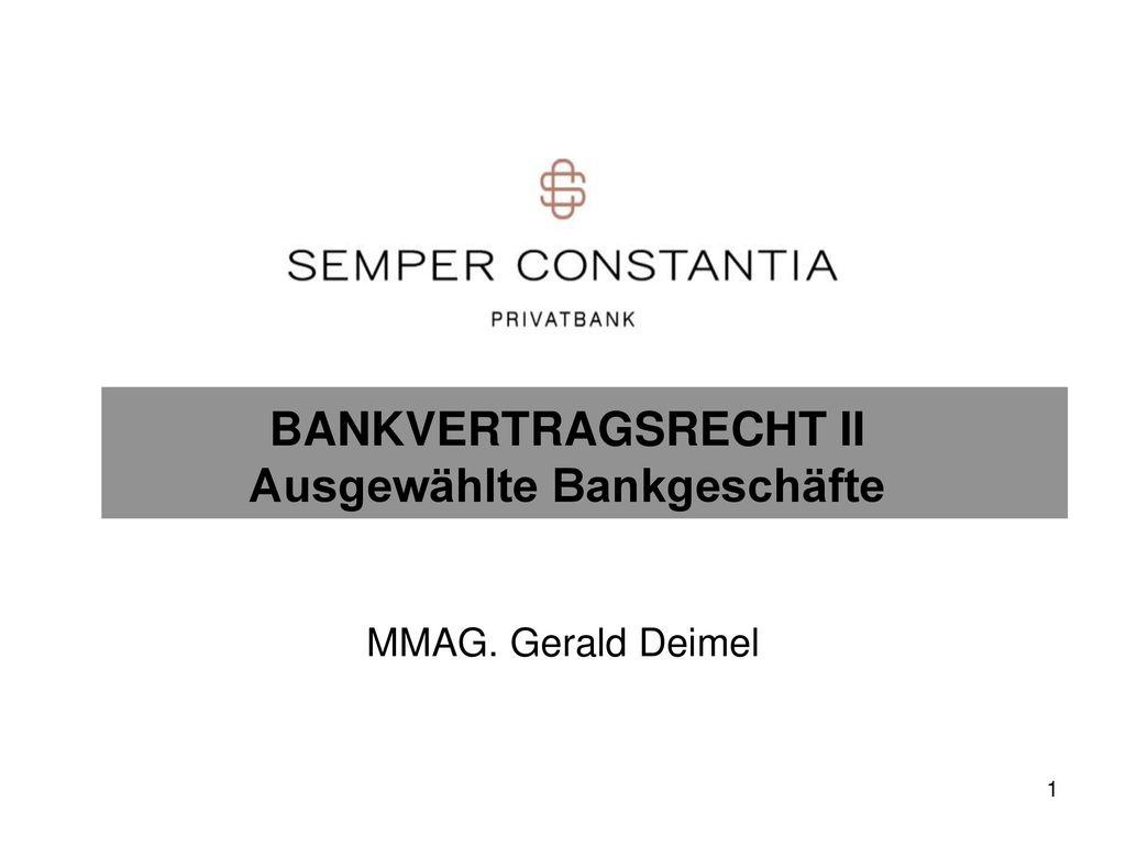 BANKVERTRAGSRECHT II Ausgewählte Bankgeschäfte