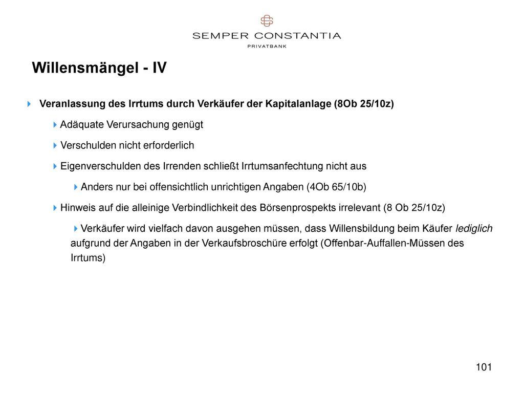 Willensmängel - IV Veranlassung des Irrtums durch Verkäufer der Kapitalanlage (8Ob 25/10z) Adäquate Verursachung genügt.